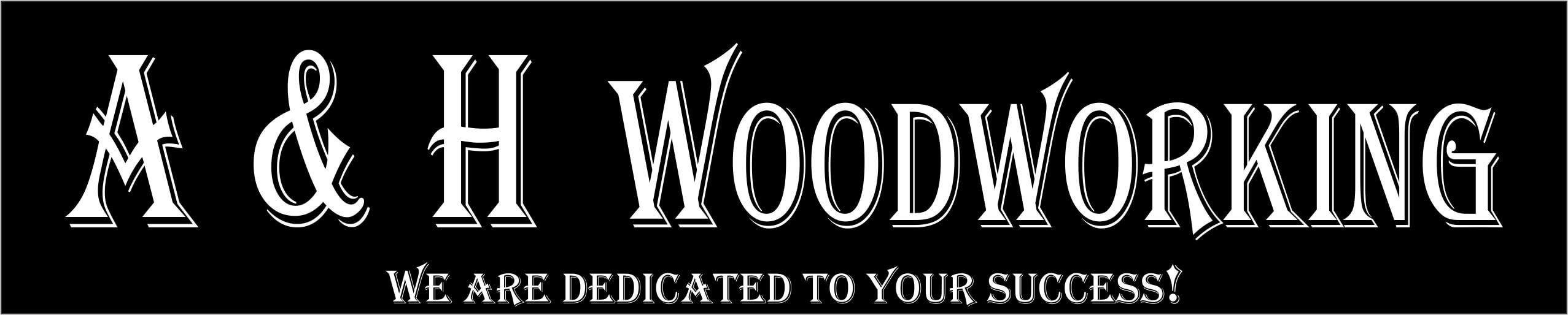 A & H Woodworking